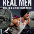 Real Men Build Their Strength from Within